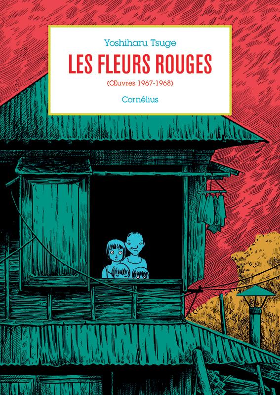 Tsuge Yoshiharu Anthologie 1 - Les fleurs rouges (Oeuvres 1967-1968)