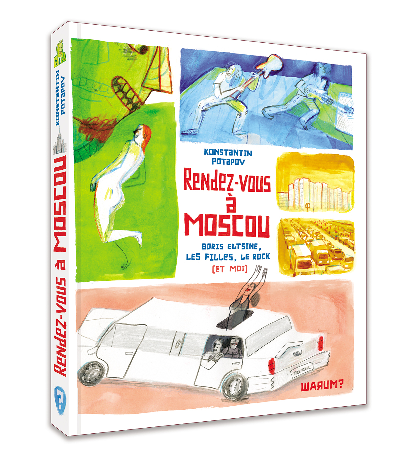 Rendez-vous à Moscou 1 - Rendez-vous à Moscou - Boris Eltsine, les filles, le rock