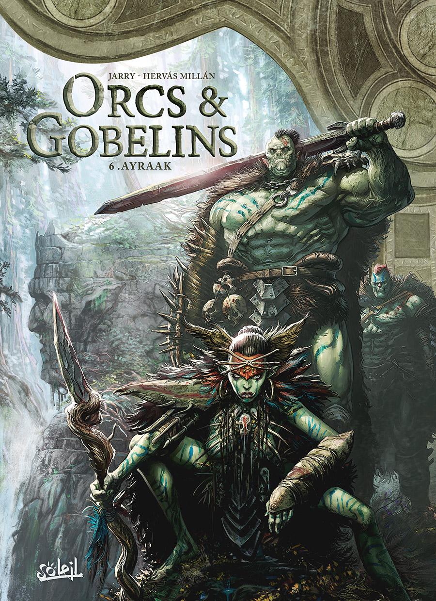 Orcs et Gobelins 6 - Ayraak