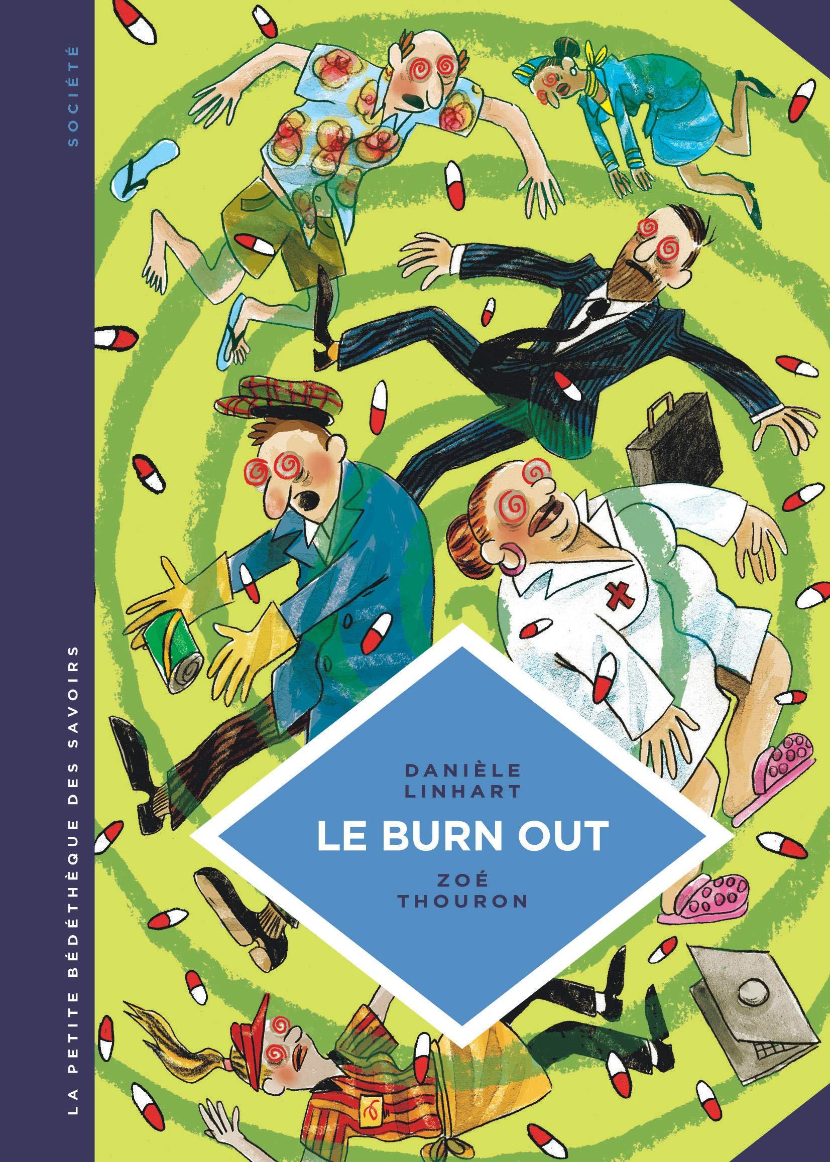 La petite bédéthèque des savoirs 28 - Le Burn out. Travailler à perdre la raison.