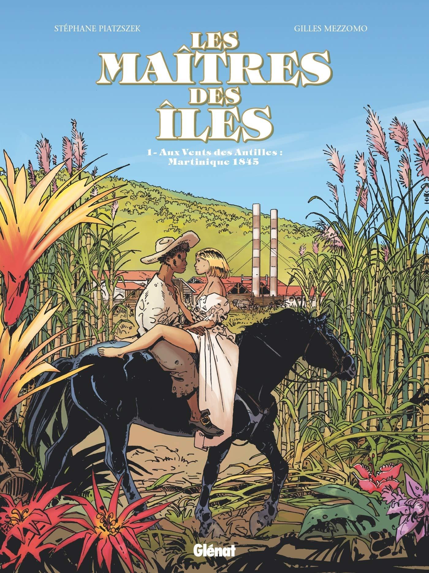 Les maîtres des Iles 1 - Aux vents des Antilles : Martinique 1846