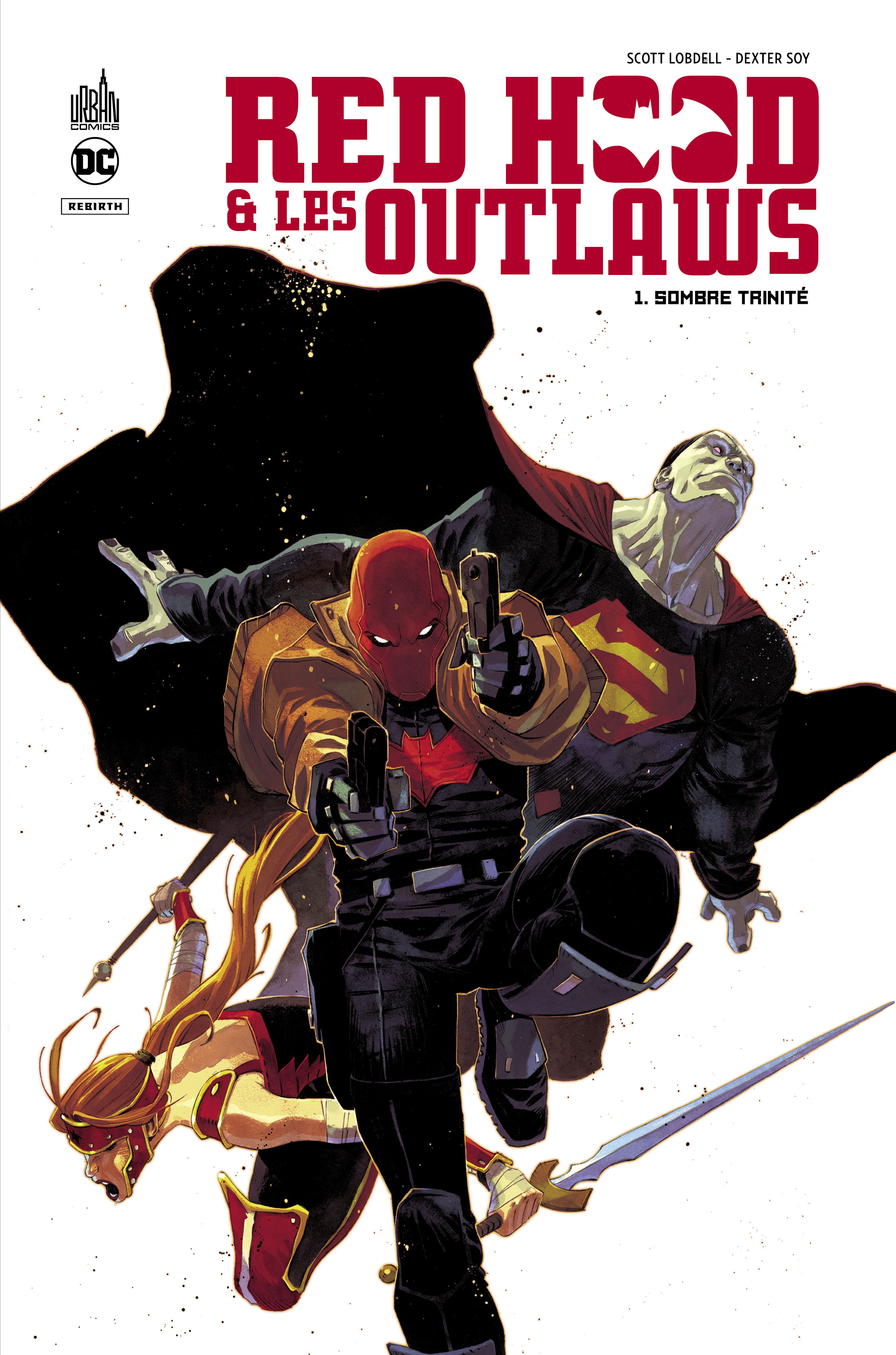 Red Hood and the Outlaws - Rebirth 1 - Red hood & the outlaws tome 1 - Sombre trinité