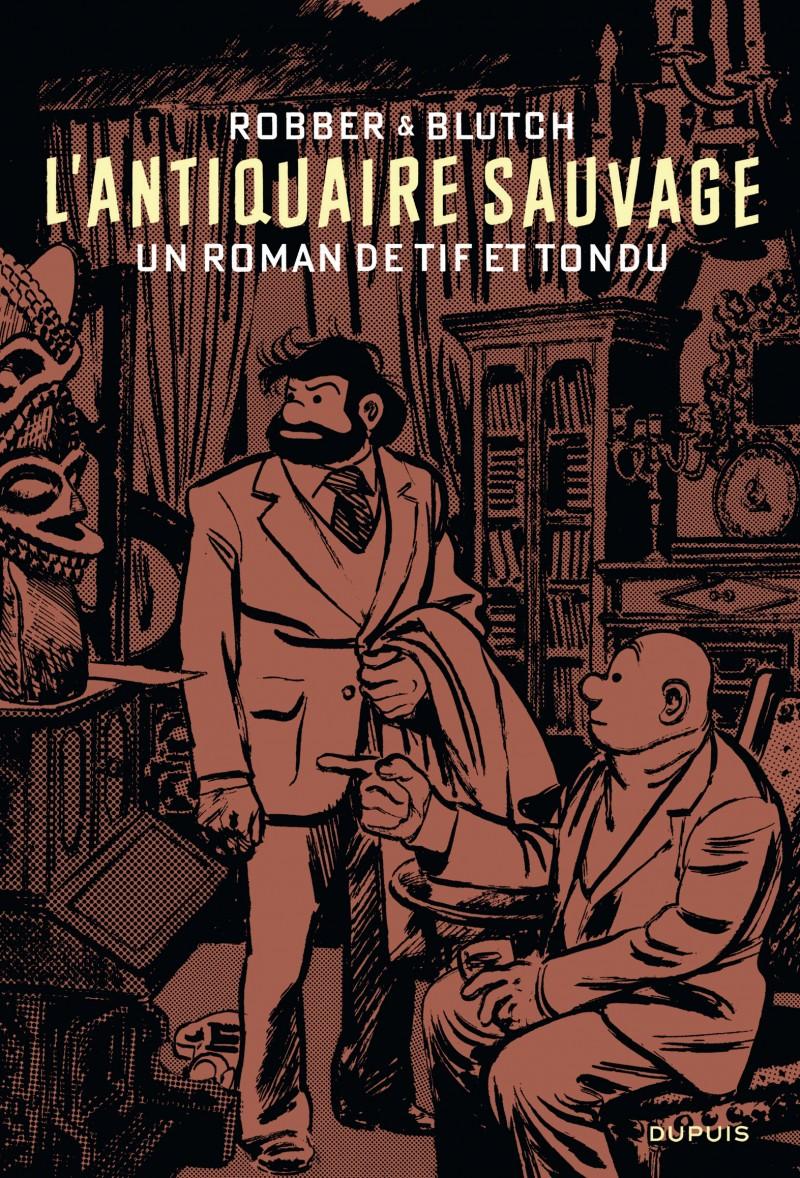 Un roman de Tif et Tondu 1 - L'Antiquaire sauvage