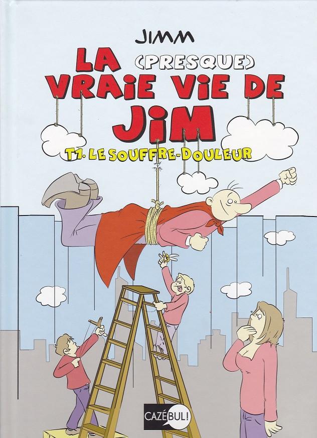 La (presque) vraie vie de Jim 1 - Le souffre-douleur