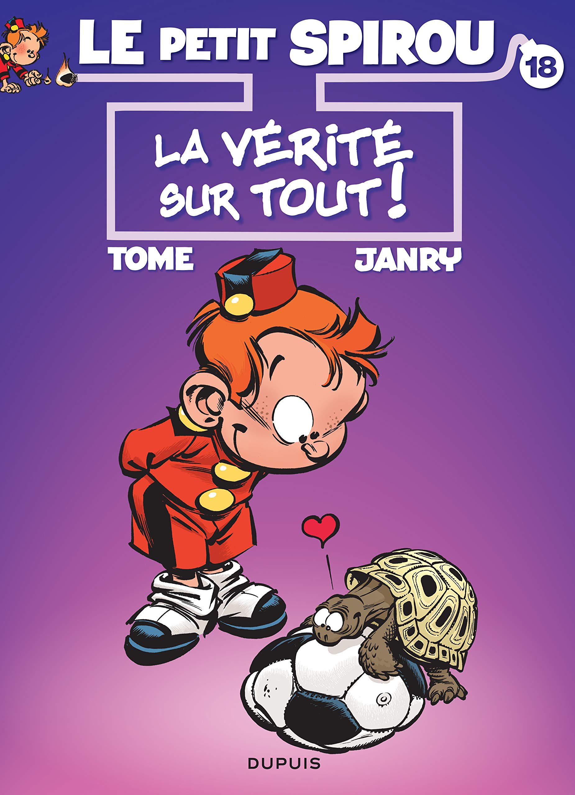 Le petit Spirou 18 - La vérité sur tout !