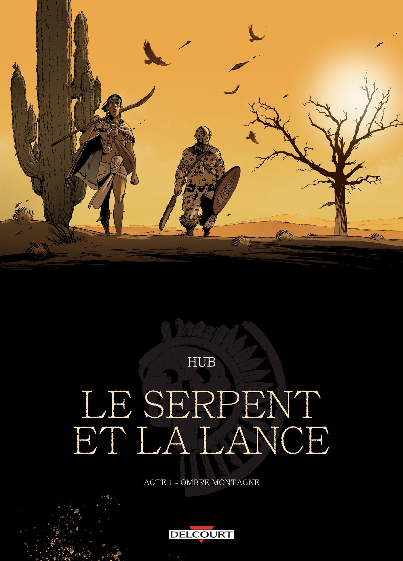 Le serpent et la Lance 1 - Acte 1 - Ombre-montagne