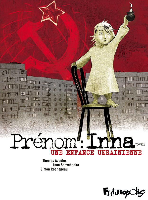 Prénom : Inna 1 - Une enfance ukrainienne