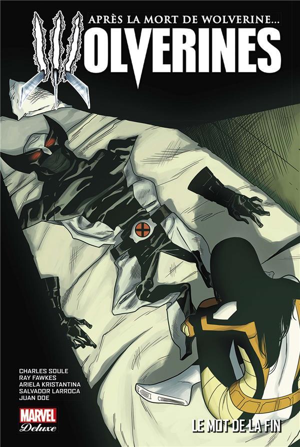 La mort de Wolverine - Wolverines 3 - Le mot de la fin