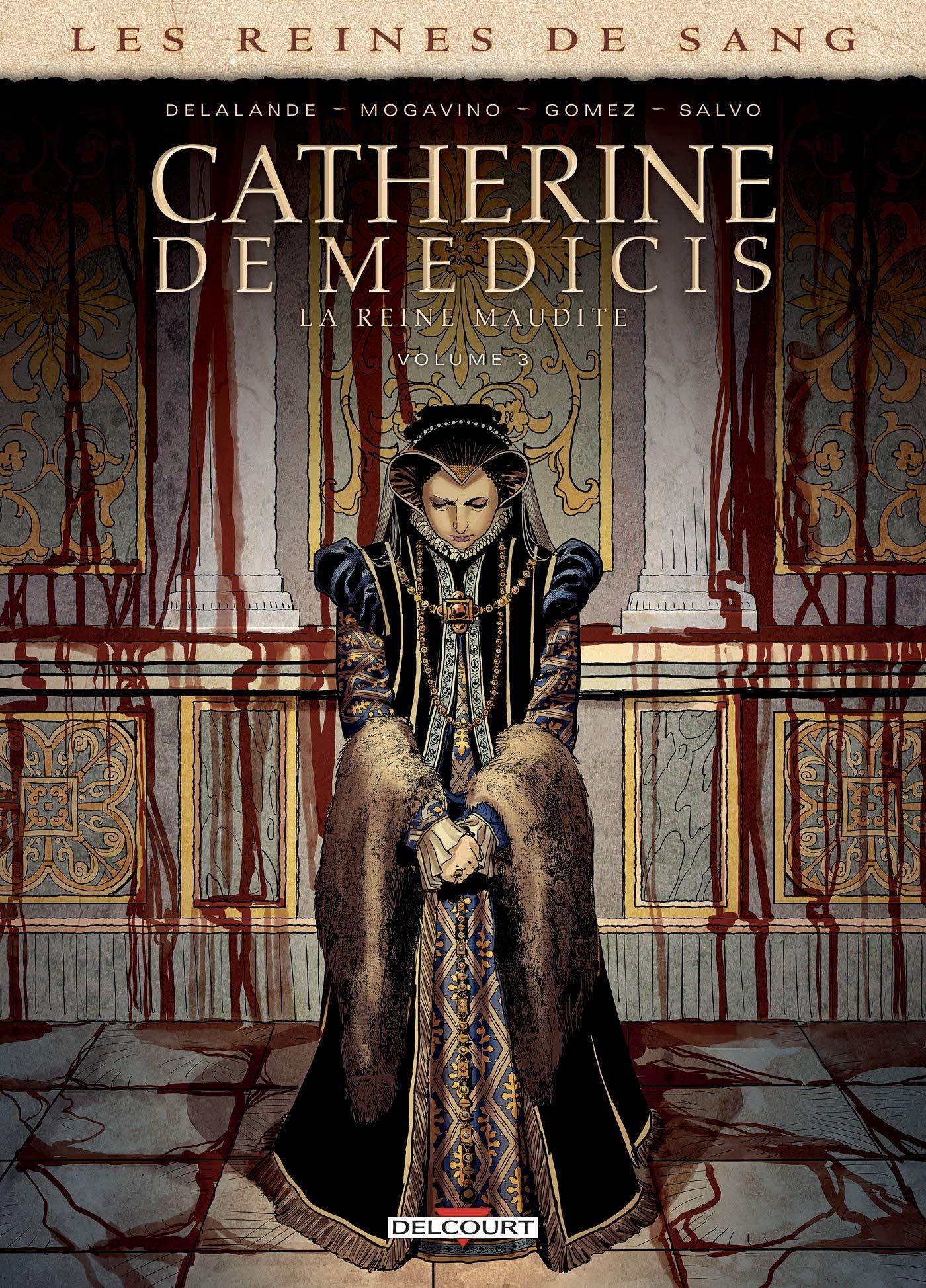Les reines de sang - Catherine de Médicis, la reine maudite 3 - Volume 3