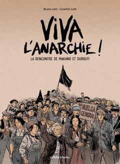 Viva l'Anarchie ! 1 - La rencontre de Makhno et Durruti