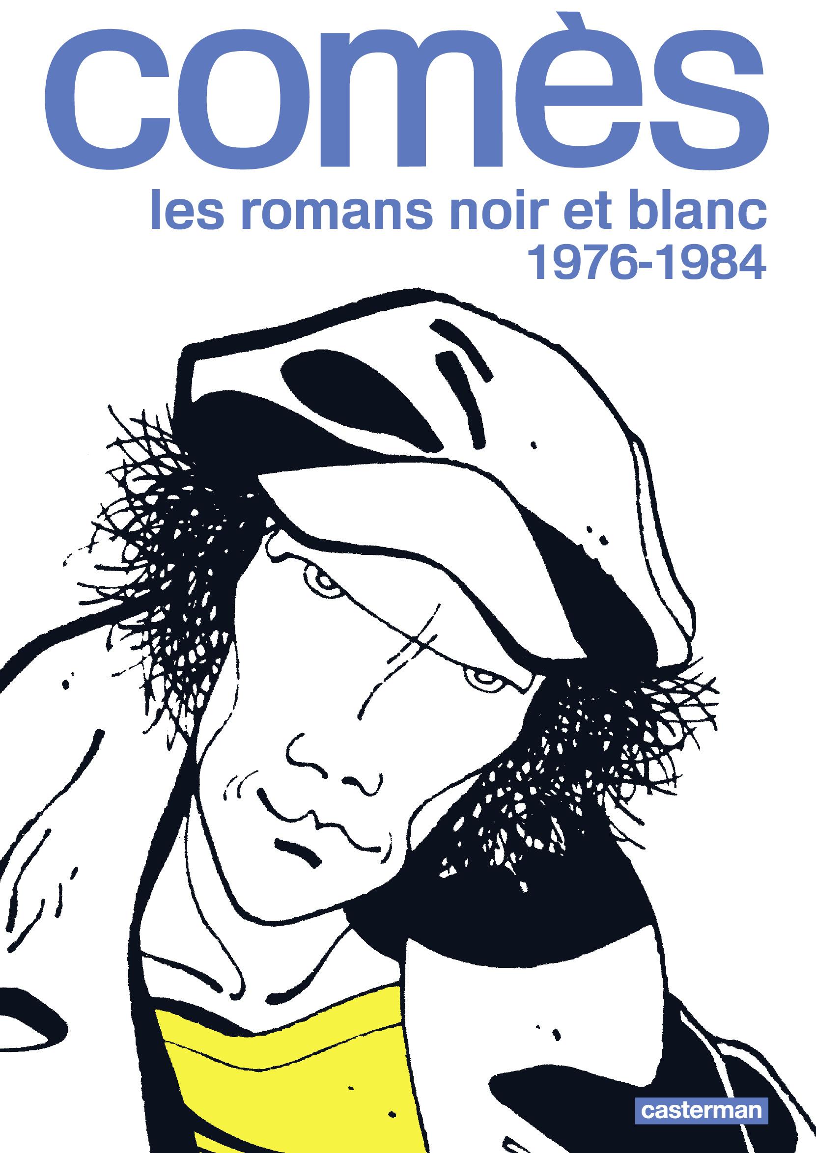 Comès, les romans noir et blanc 1 - 1976-1984