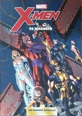 Marvel - Les Grandes Batailles 4 - X-Men vs Magneto