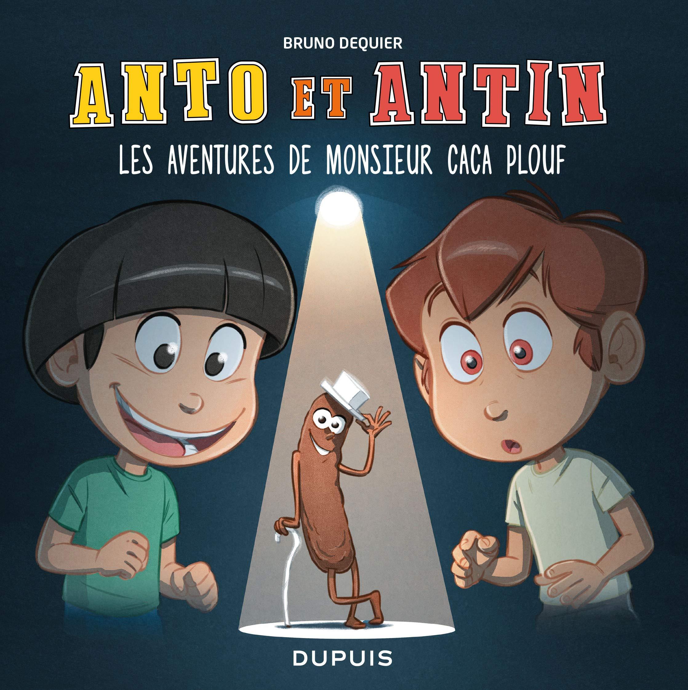 Anto et Antin 4 - Les aventures de monsieur Caca Plouf
