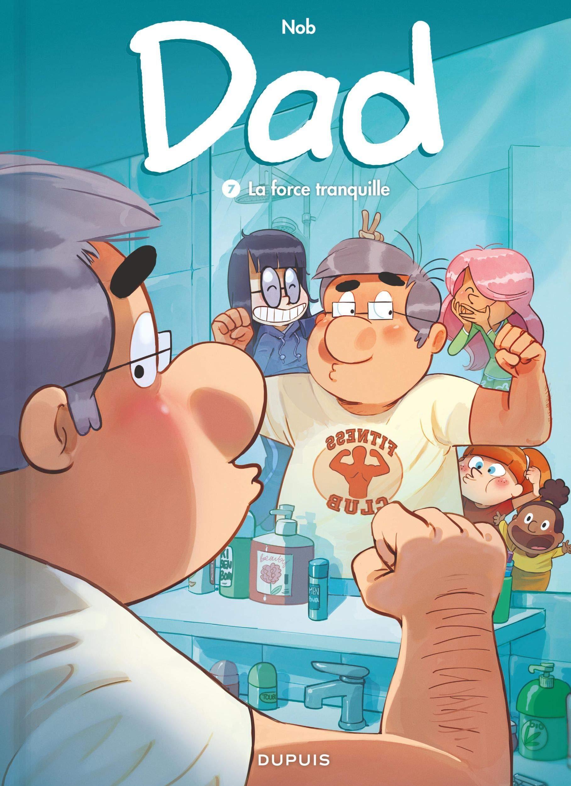 Dad 7 - La force tranquille