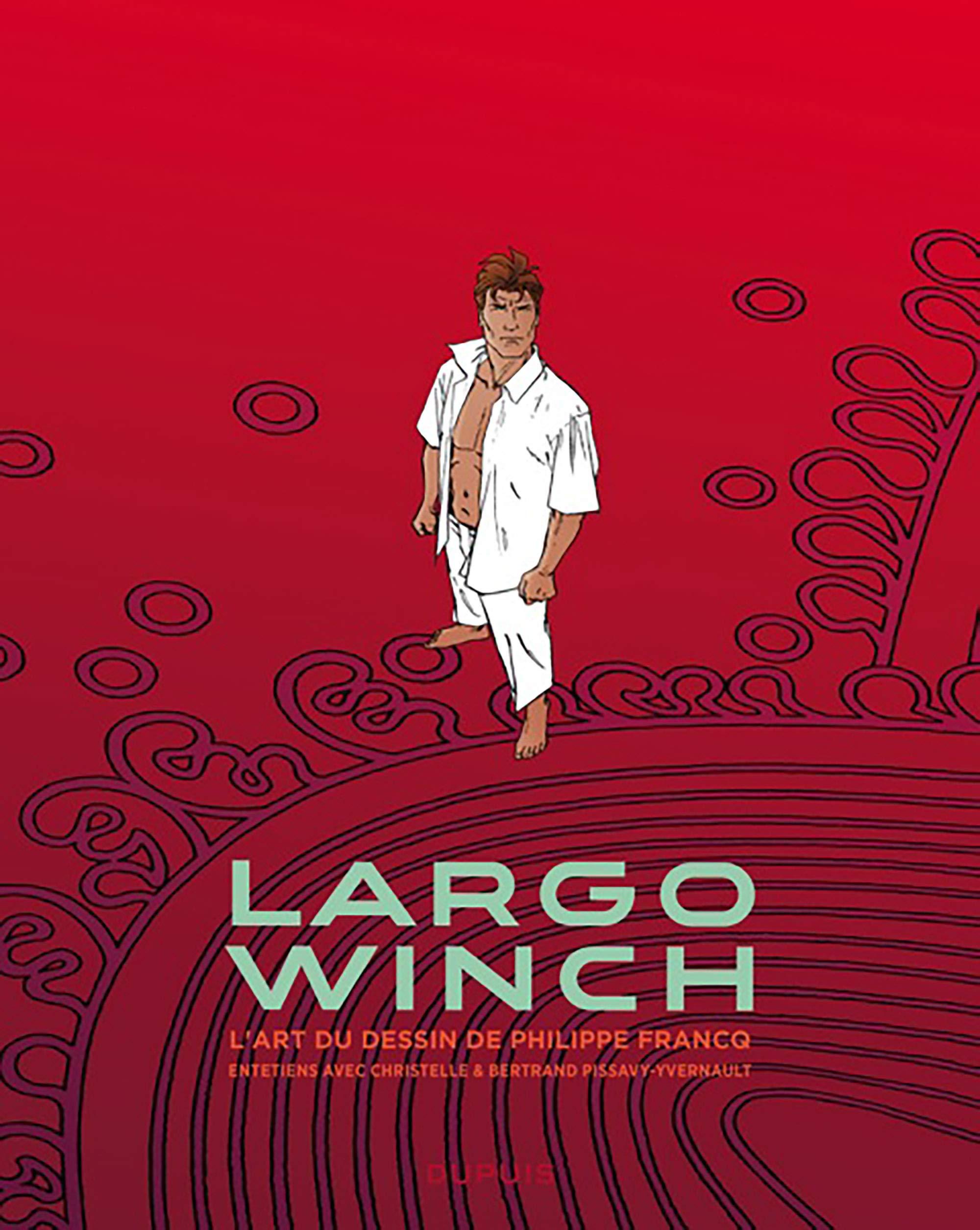 largo winch - Entretiens 1 - L'art du Dessin de Philippe Francq