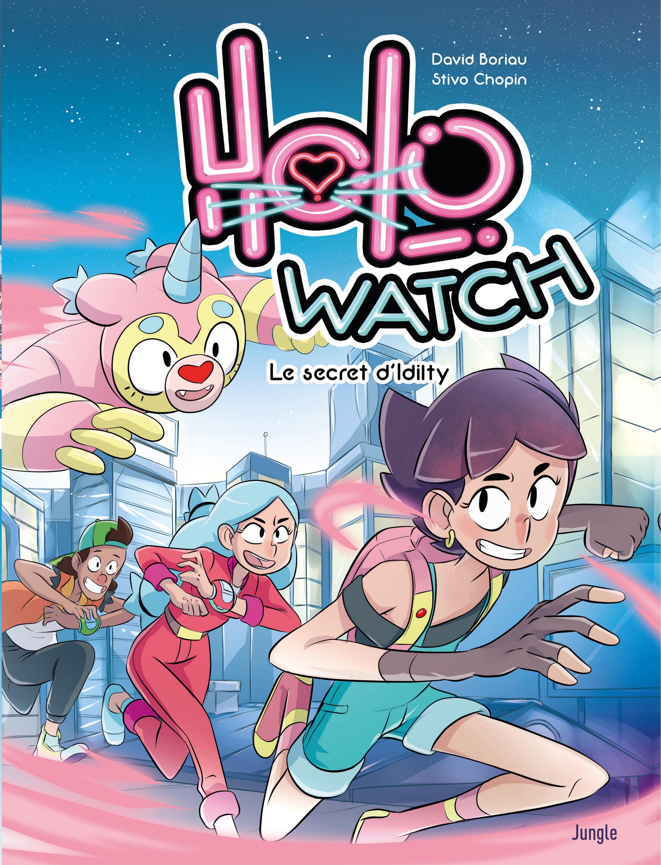 Holo watch 1 - Le secret d'Idilty