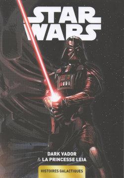 Star Wars - Histoires galactiques 1 - Dark Vador & Princess Leia
