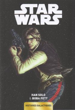 Star Wars - Histoires galactiques 3 - Han Solo & Boba Fett