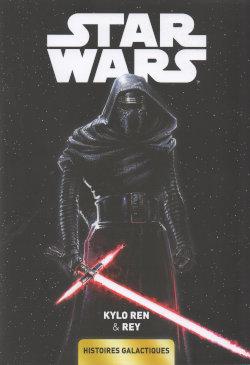 Star Wars - Histoires galactiques 5 - Kylo Ren & Rey