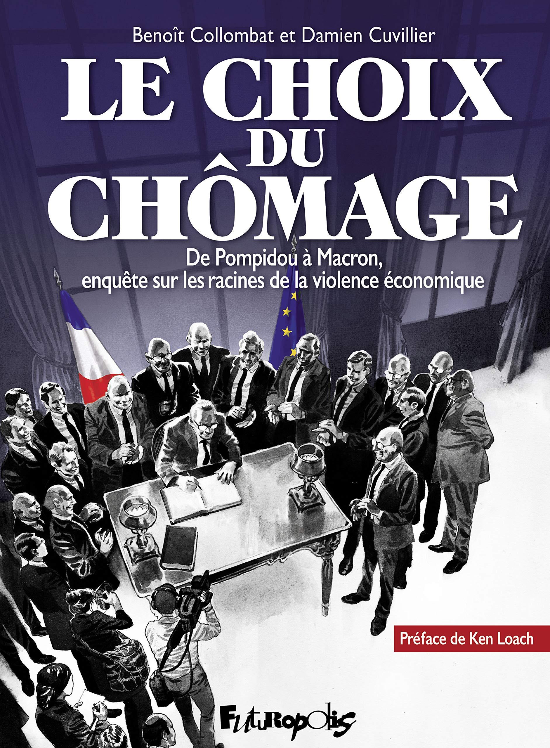 Le choix du chômage 1 - De Pompidou à Macron, enquête sur les racines de la violence économique