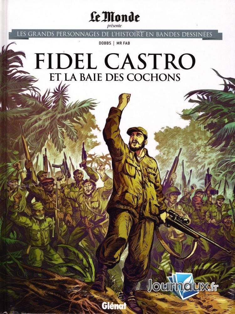 Les grands personnages de l'histoire en bandes dessinées 58 - Fidel Castro et la baie des cochons