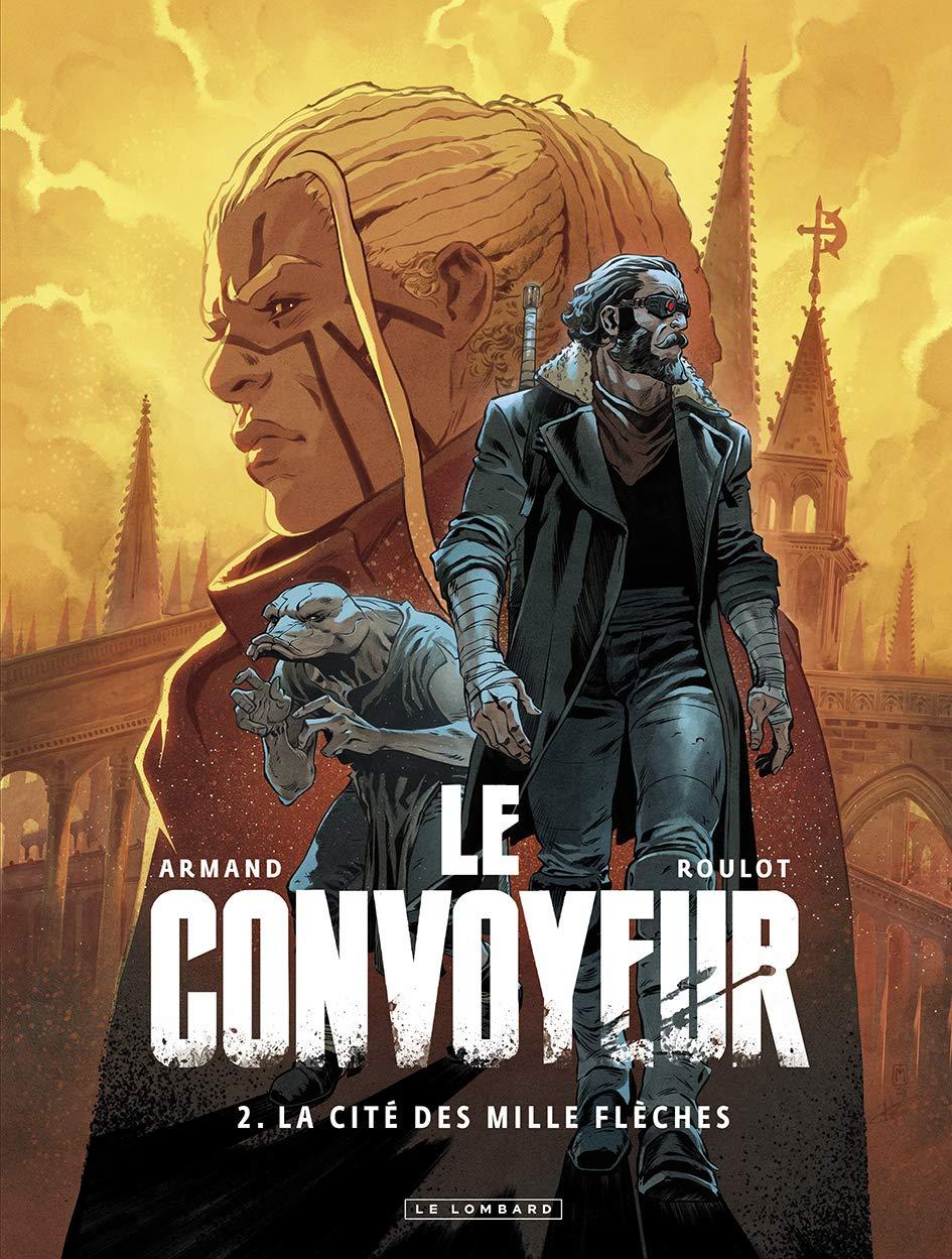 Le convoyeur 2 - La Cité des mille flèches