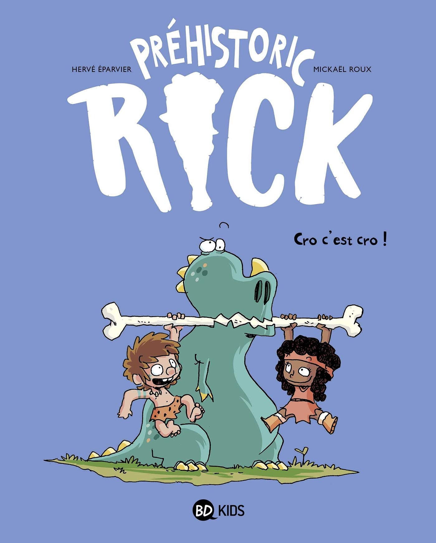 Préhistoric Rick 4 - Cro c'est cro !
