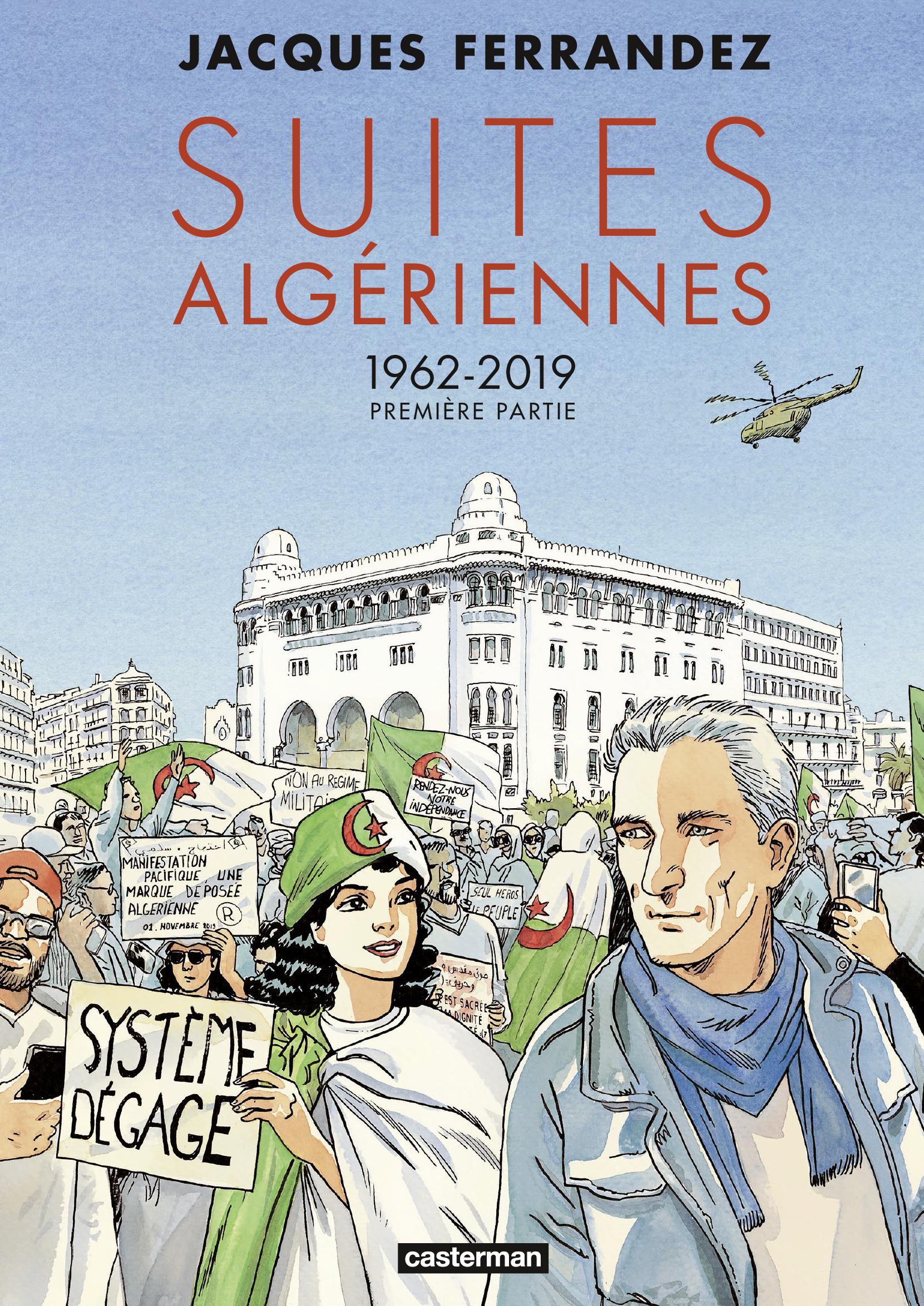 Carnets d'Orients 11 -  Suites algériennes Tome 1 - 1962-2019