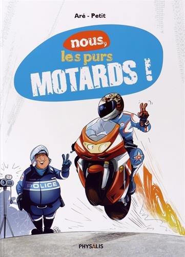 Nous, les purs motards! 1
