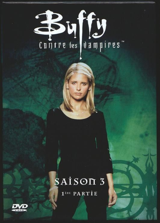 Buffy contre les vampires 3 - Saison 3 - 1ère partie
