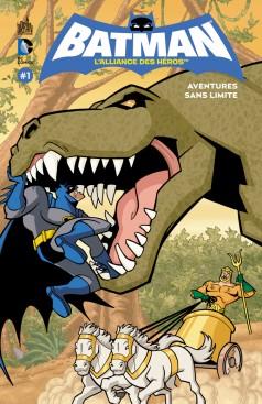 Batman - L'alliance des héros 1 - Aventures sans limites