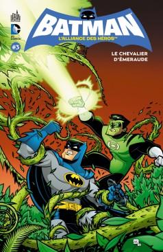 Batman - L'alliance des héros 3 - Le chevalier d'émeraude
