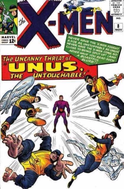 Uncanny X-Men 8 - The Uncanny Threat of... Unus, the Untouchable!