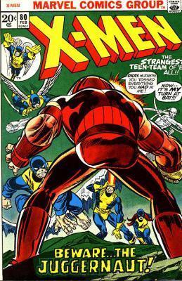 Uncanny X-Men 80 - Beware The Juggernaut, My Son!