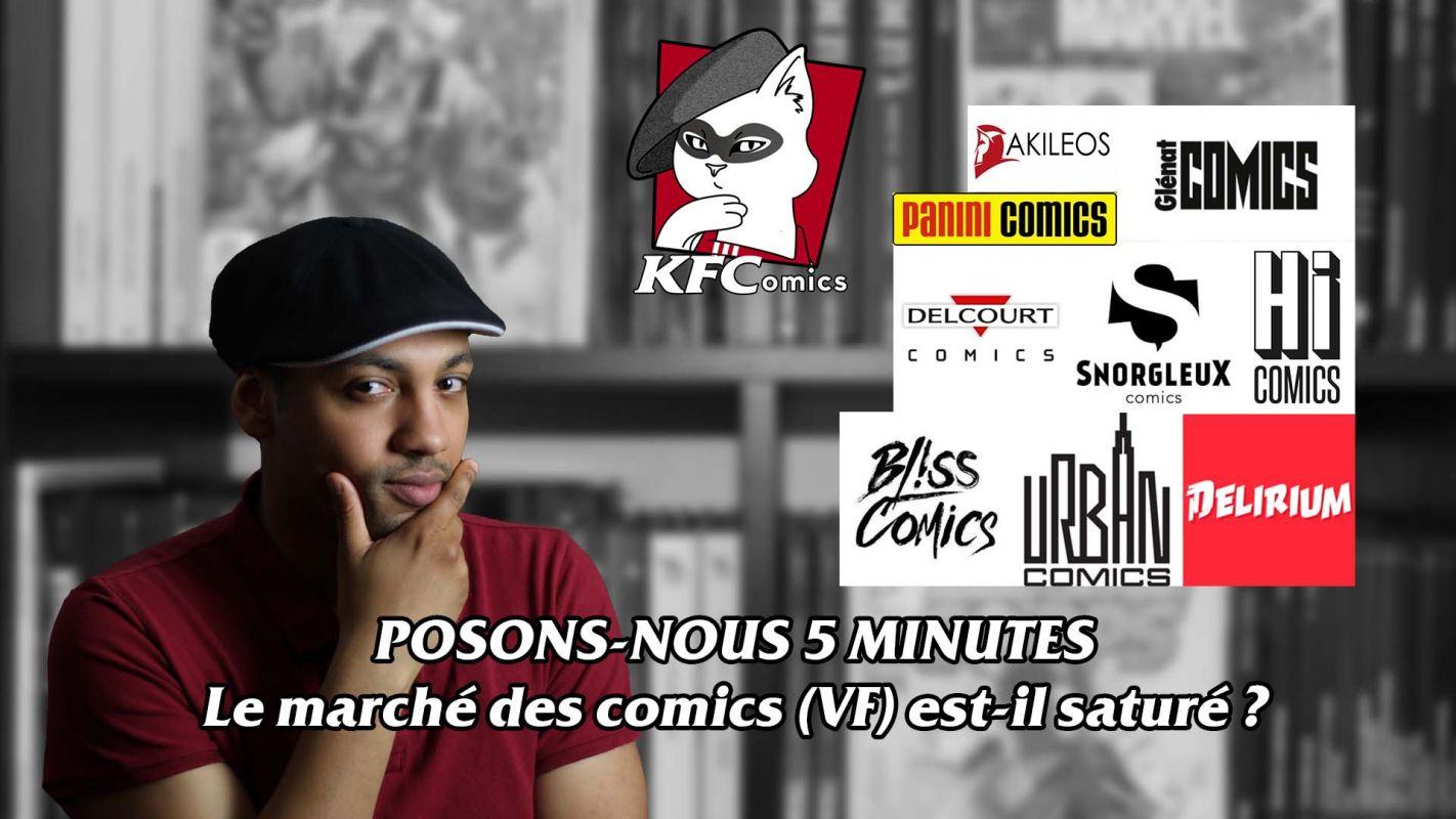 Posons nous 5 minutes : Le marché des comics (VF) est-il saturé ?