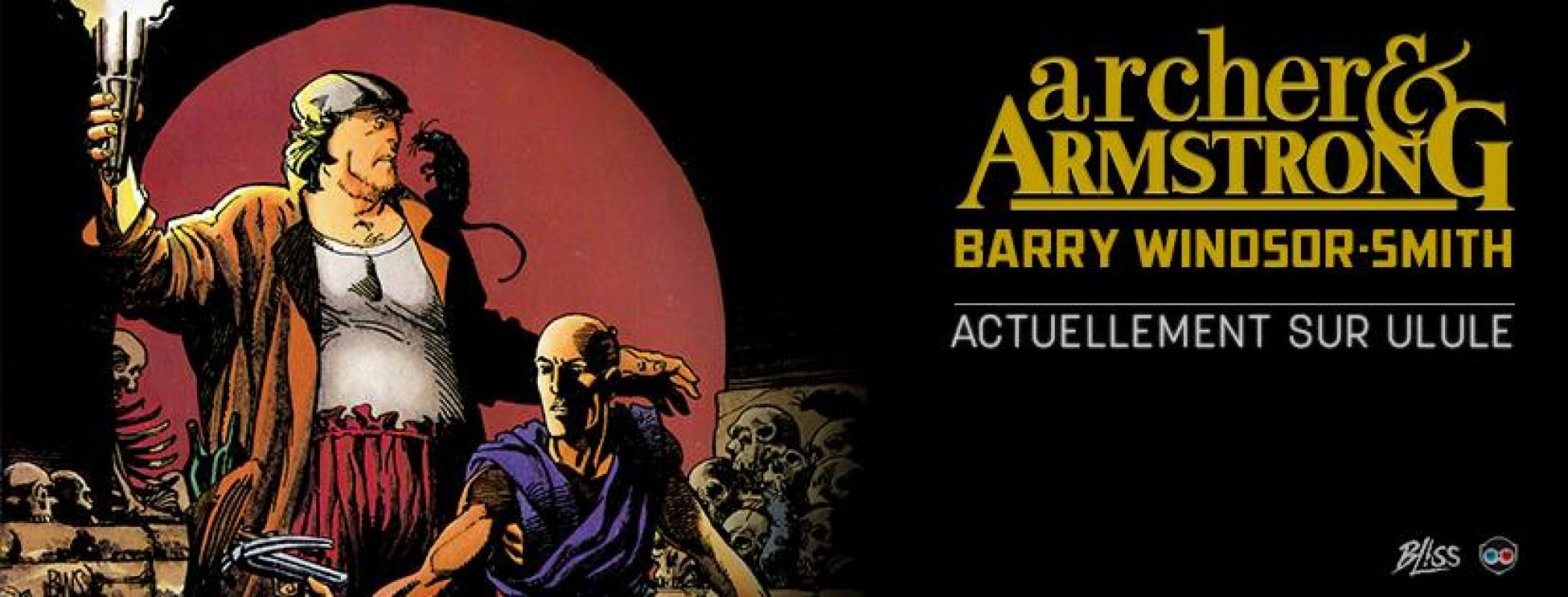 Archer & Armstrong par Barry Windsor-Smith : le 1er projet ulule de Bliss Editions