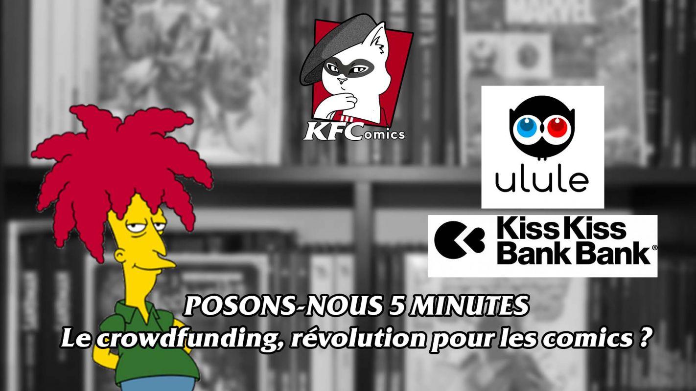Posons-nous 5 minutes : Le crowdfunding, révolution pour les comics ?