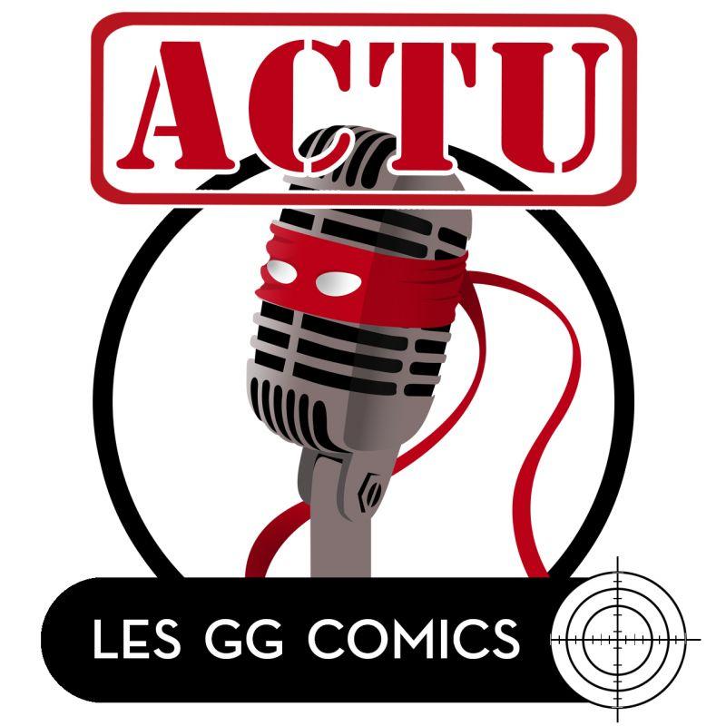 Les GG comics Actu #11 : Spécial COMIC CON PARIS 2019