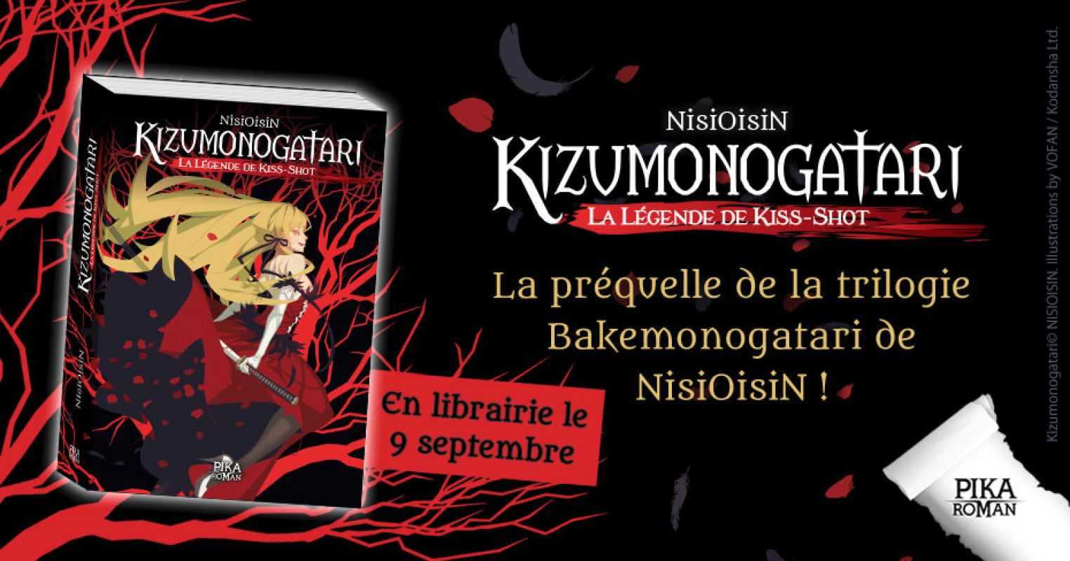 Le roman Kizumonogatari - La Légende de Kiss-Shot chez Pika