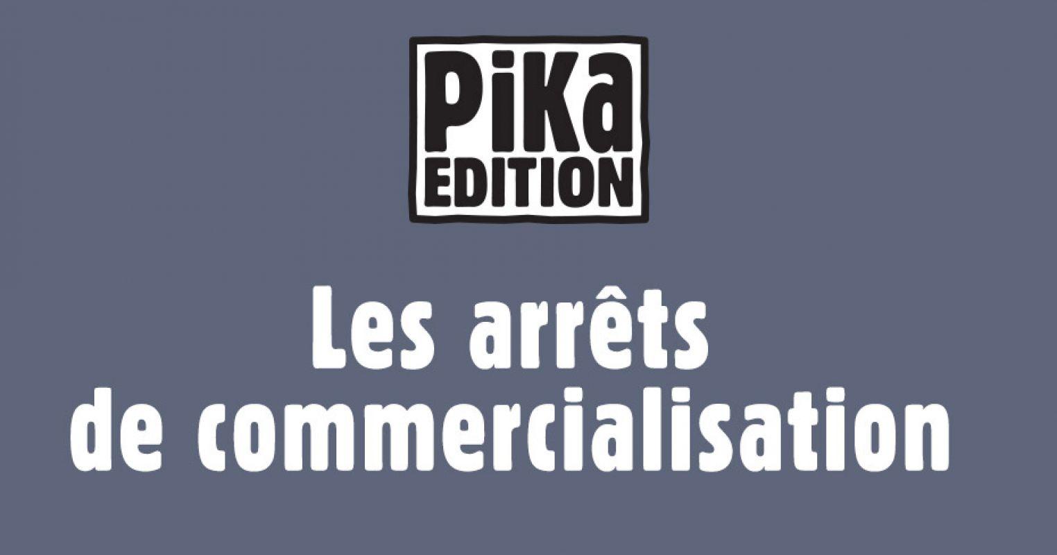 Pika annonce plusieurs arrêts de commercialisation